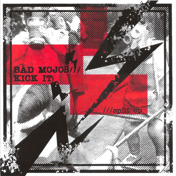 BAD MOJOS /KICK IT!, split cover