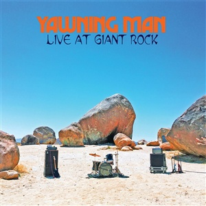 YAWNING MAN, live at giant rock cover
