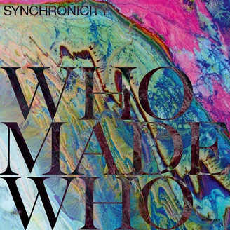 WHOMADEWHO, synchronicity cover