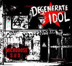 DEGENERATE IDOL, microdose sux cover