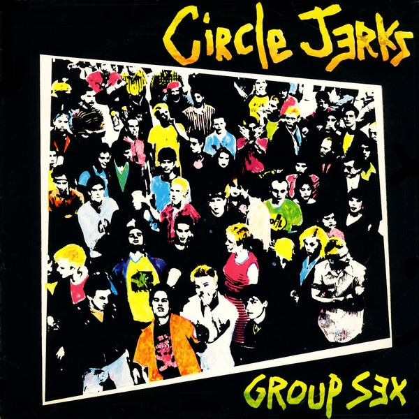 CIRCLE JERKS, group sex (40th anniversary) cover