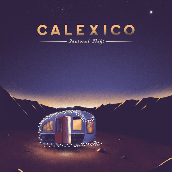 CALEXICO, seasonal shift cover