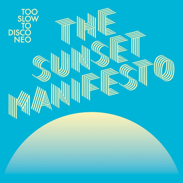 V/A, too slow to disco neo - the sunset manifesto cover