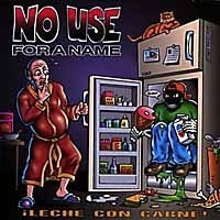 NO USE FOR A NAME, leche con carne cover