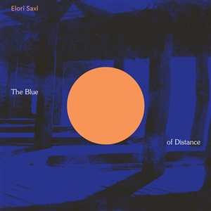 ELORI SAXL, the blue of distance cover