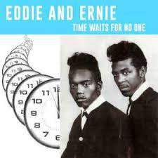 EDDIE AND ERNIE, time waits for no one cover