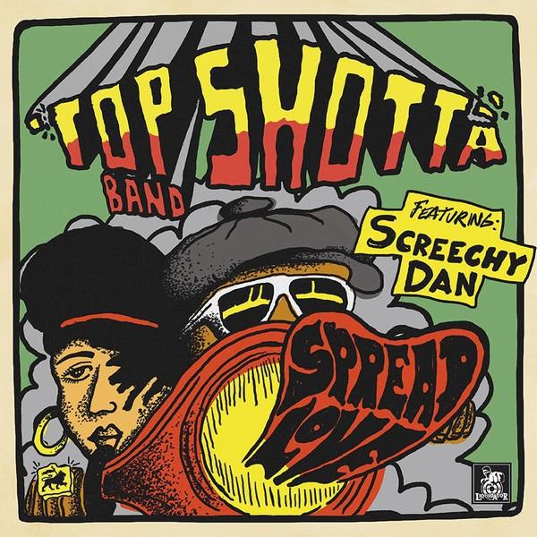 TOP SHOTTA BAND FEAT. SCREECHY DAN, spread love cover