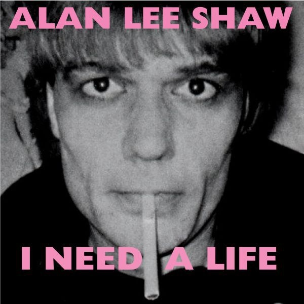 ALAN LEE SHAW (THE DAMNED), i need a life cover