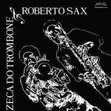 ZECA DE TROMBONE & ROBERTO SAX, s/t cover