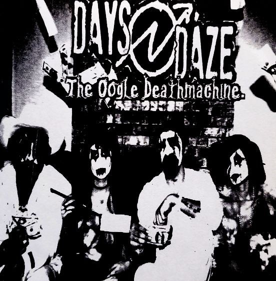 DAYS N DAZE, oogle deathmachine cover