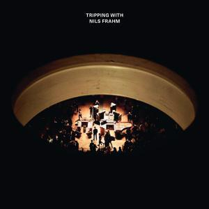 NILS FRAHM, tripping with... cover