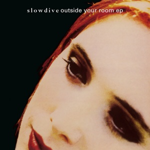 SLOWDIVE, outside your room ep cover