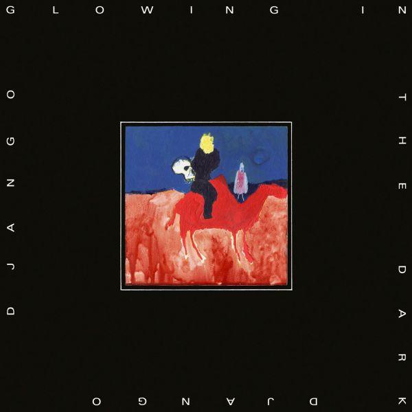 DJANGO DJANGO, glowing in the dark cover