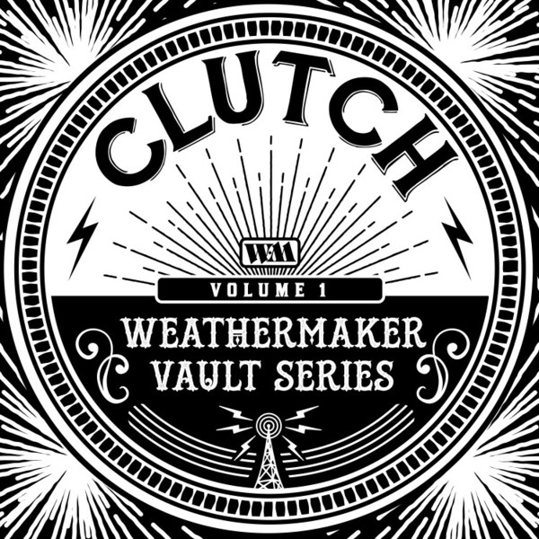 CLUTCH, the weathermaker vault series vol. 1 cover