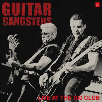 GUITAR GANGSTERS, live at the 100 club cover