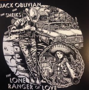 JACK OBLIVIAN & THE SHEIKS, the lone ranger of love cover