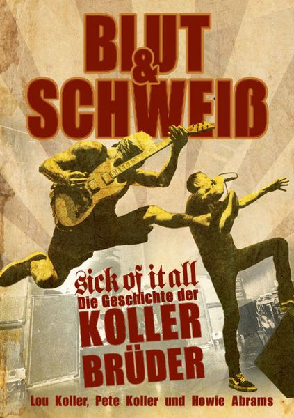 LOU KOLLER, PETE KOLLER & HOWIE ABRAMS, blut & schweiß - sick of it all cover