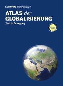 ATLAS DER GLOBALISIERUNG, 2019 - welt in bewegung cover