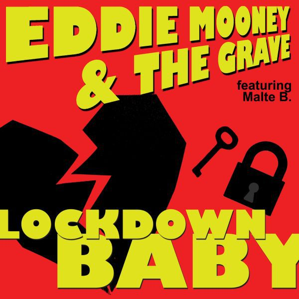 EDDIE MOONEY AND THE GRAVE FEAT. MALTE BUHR, lock down baby cover