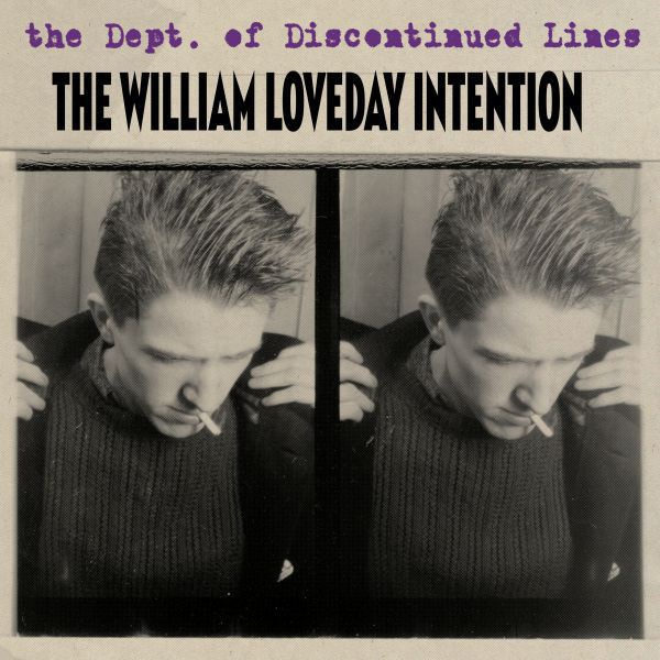 WILLIAM LOVEDAY INTENTION, the dept. of discontinued lines cover