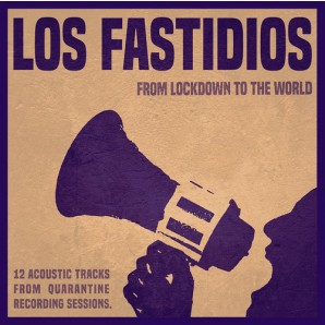 LOS FASTIDIOS, from lockdown to the world cover