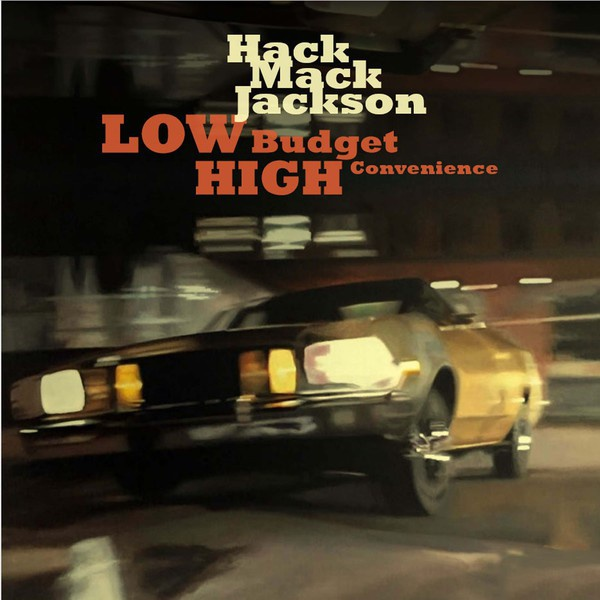 HACK MACK JACKSON, low budget high convenience cover