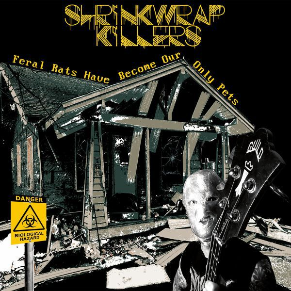 SHRINKWRAP KILLERS, feral rats have become our only pets cover