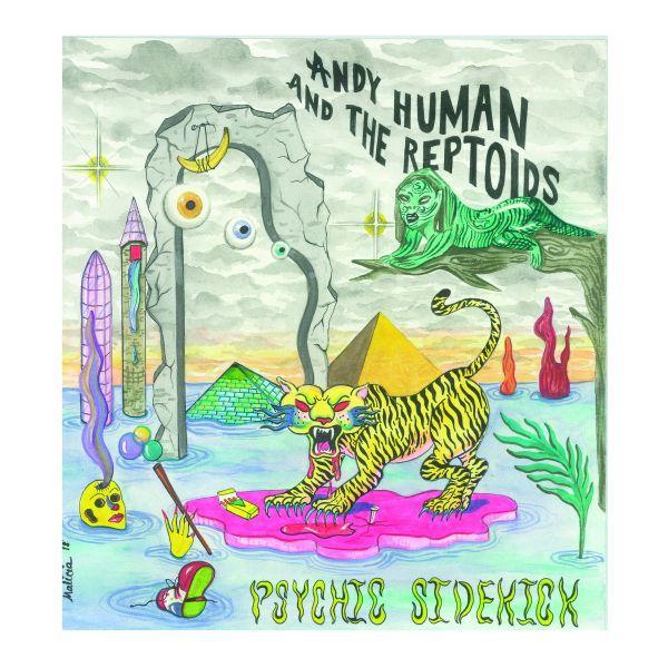 ANDY HUMAN & THE REPTOIDS, psychic sidekick cover