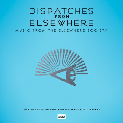O.S.T. (ATTICUS ROSS/LEOPOLD ROSS/CLAUDIA SARNE), dispatches from elsewhere cover