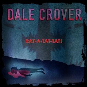 DALE CROVER, rat-a-tat-tat! cover