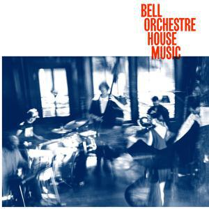 BELL ORCHESTRE, house music cover