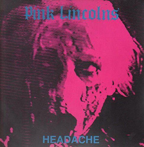 PINK LINCOLNS, headache cover