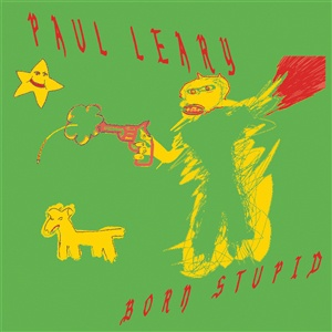 PAUL LEARY, born stupid cover