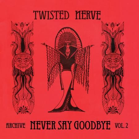 TWISTED NERVE, never say goodbye - archives vol. 2 RSD20 cover