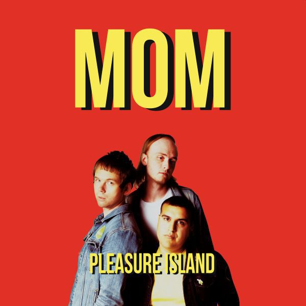 MOM, pleasure island cover