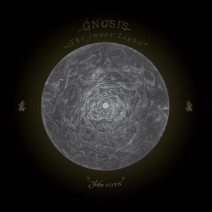 JOHN ZORN, gnosis: the inner light cover
