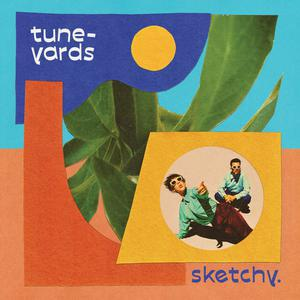 TUNE-YARDS, sketchy cover