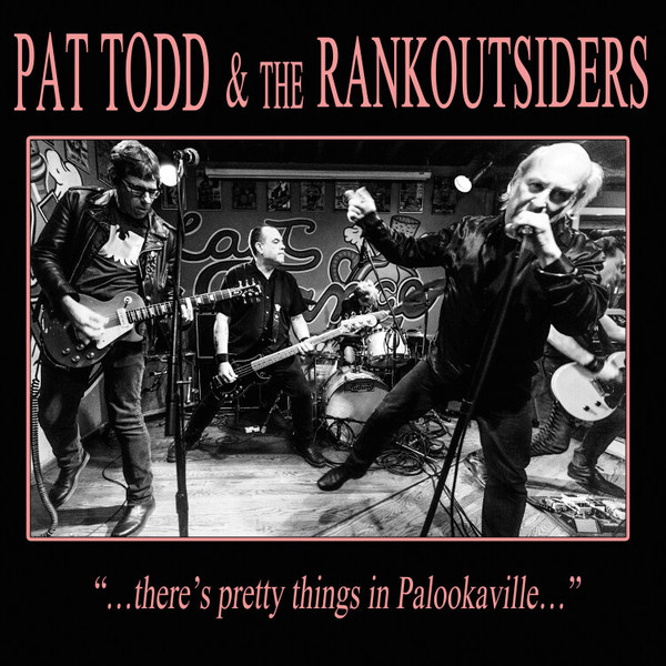 PAT TODD & THE RANKOUTSIDERS, there´s pretty things in palookaville cover