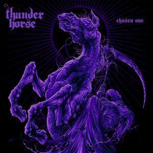 THUNDER HORSE, chosen one cover