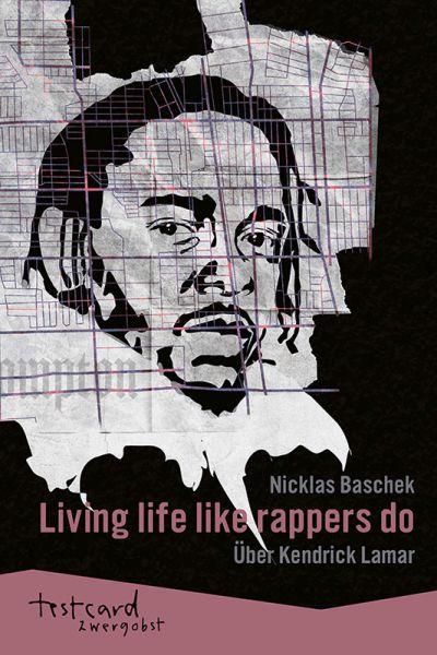 NICKLAS BASCHEK, living live like rappers do - über kendrick lamar cover