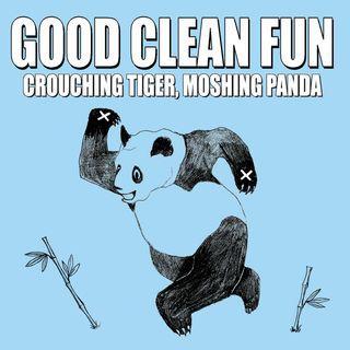 GOOD CLEAN FUN, crouching tiger, moshing panda cover