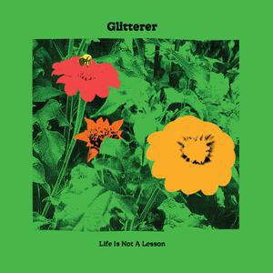 GLITTERER, life is not a lesson cover