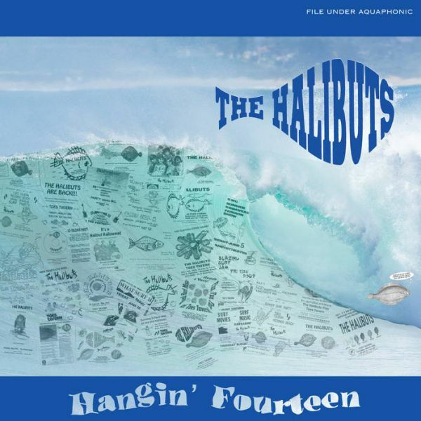 HALIBUTS, hangin fourteen cover
