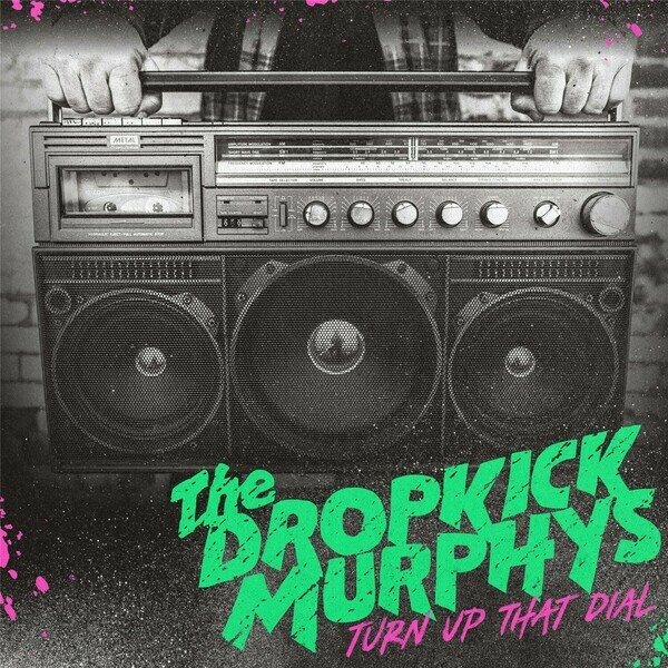 DROPKICK MURPHYS, turn up that dial cover