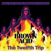 V/A, brown acid: the twelfth trip cover