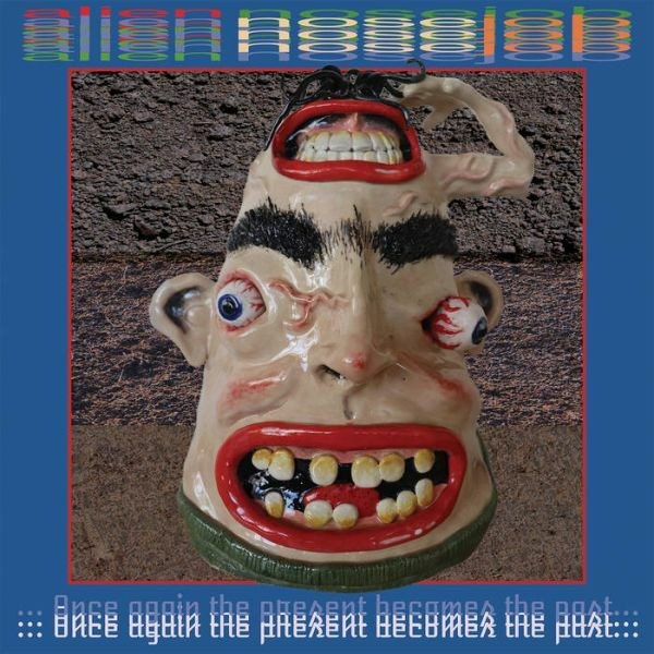 ALIEN NOSEJOB, once again the present becomes the past cover