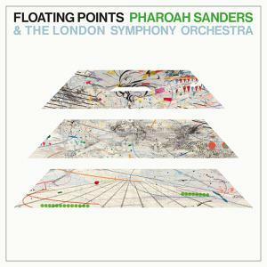 FLOATING POINTS/PHAROAH SANDERS/LONDON SYMPH.ORCH., promises cover