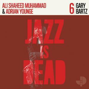 ADRIAN YOUNGE & ALI MUHAMMAD, jazz is dead 006 - gary bartz cover