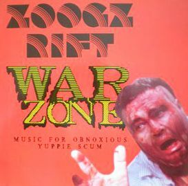 ZOOGZ RIFT, war zone (music for obnoxious yuppie scum) cover