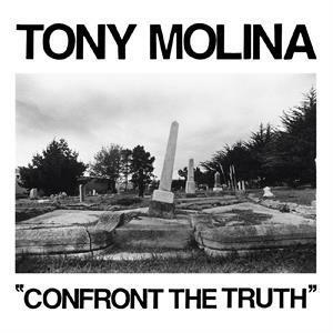 TONY MOLINA, confront the truth cover
